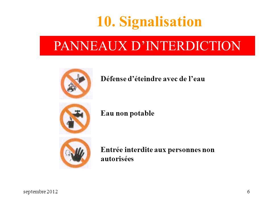 septembre 20126 10. Signalisation Défense déteindre avec de leau Eau non potable Entrée interdite aux personnes non autorisées PANNEAUX DINTERDICTION