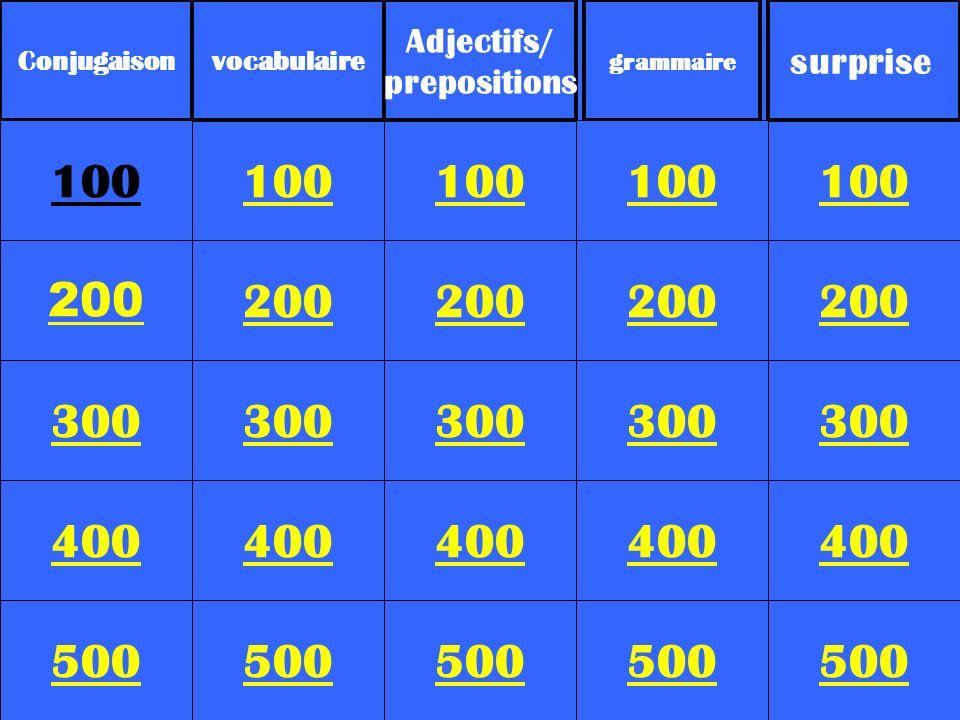 200 300 400 500 100 200 300 400 500 100 200 300 400 500 100 200 300 400 500 100 200 300 400 500 100 Conjugaison vocabulaire Adjectifs/ prepositions gr