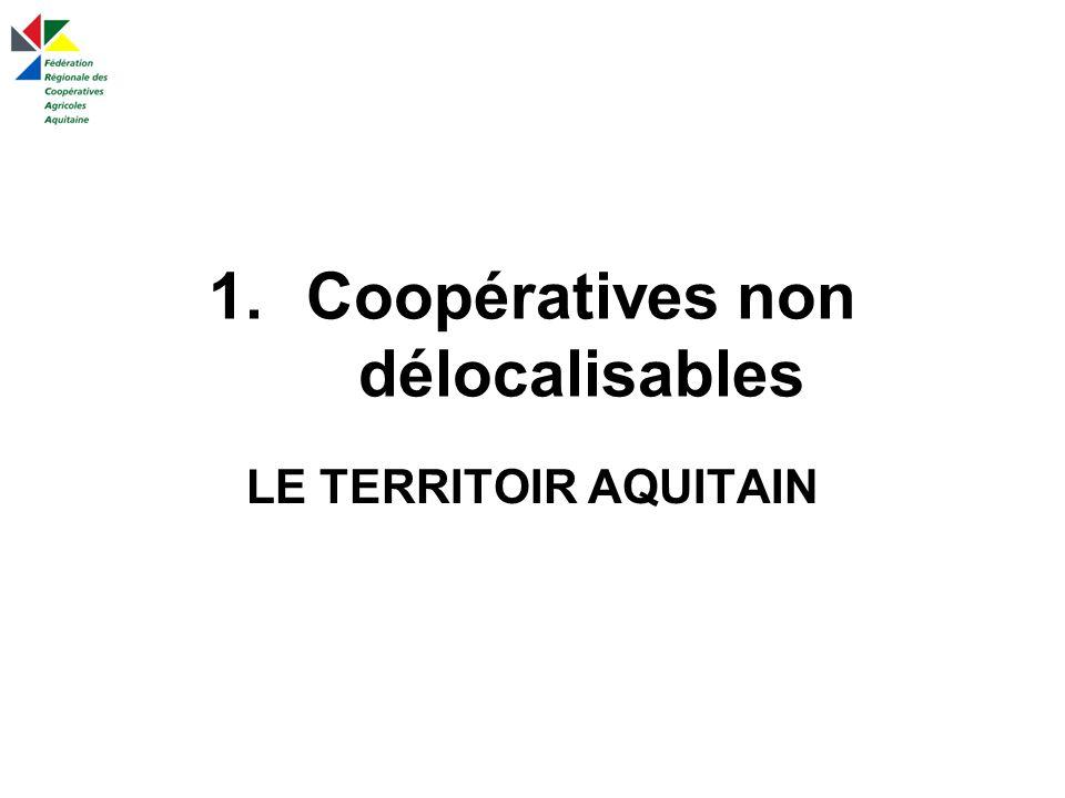 Coopérative centrée sur une filière voir un produit Vignerons dAquitaine 25% de la production de l Aquitaine 1 000 salariés 7 500 adhérents 37 300 hectares de superficie 490 M Fruits et légumes: –+ de 60 Coop.