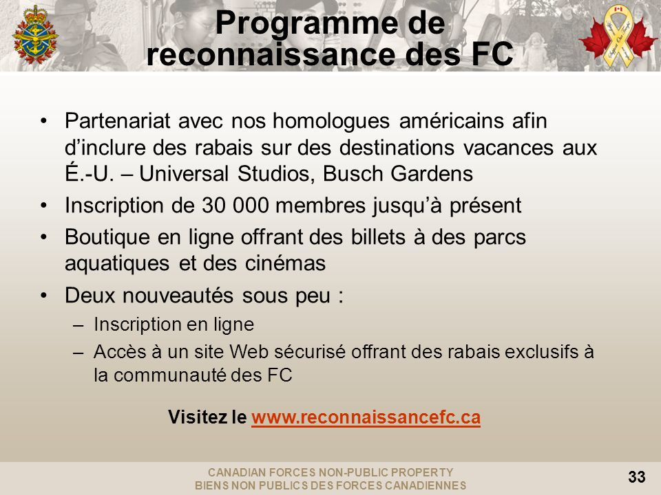 CANADIAN FORCES NON-PUBLIC PROPERTY BIENS NON PUBLICS DES FORCES CANADIENNES 33 Programme de reconnaissance des FC Partenariat avec nos homologues amé
