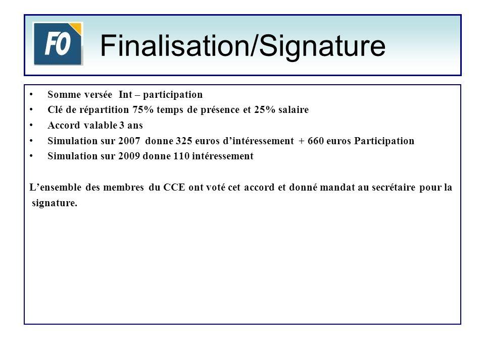 Finalisation/Signature Somme versée Int – participation Clé de répartition 75% temps de présence et 25% salaire Accord valable 3 ans Simulation sur 20