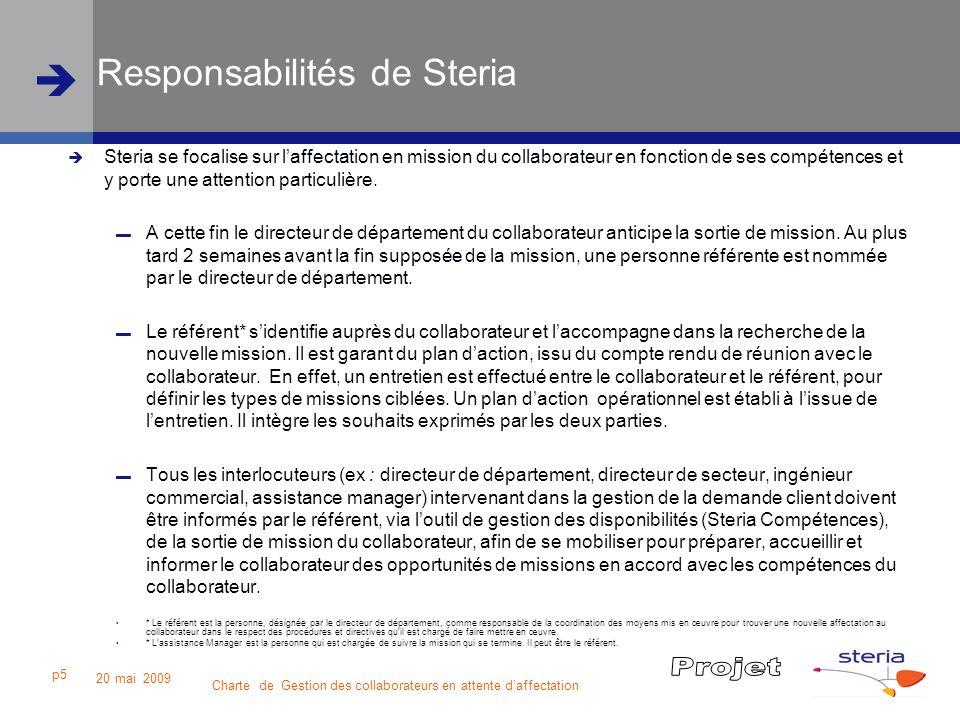 Charte de Gestion des collaborateurs en attente daffectation 20 mai 2009 p5 Responsabilités de Steria Steria se focalise sur laffectation en mission d
