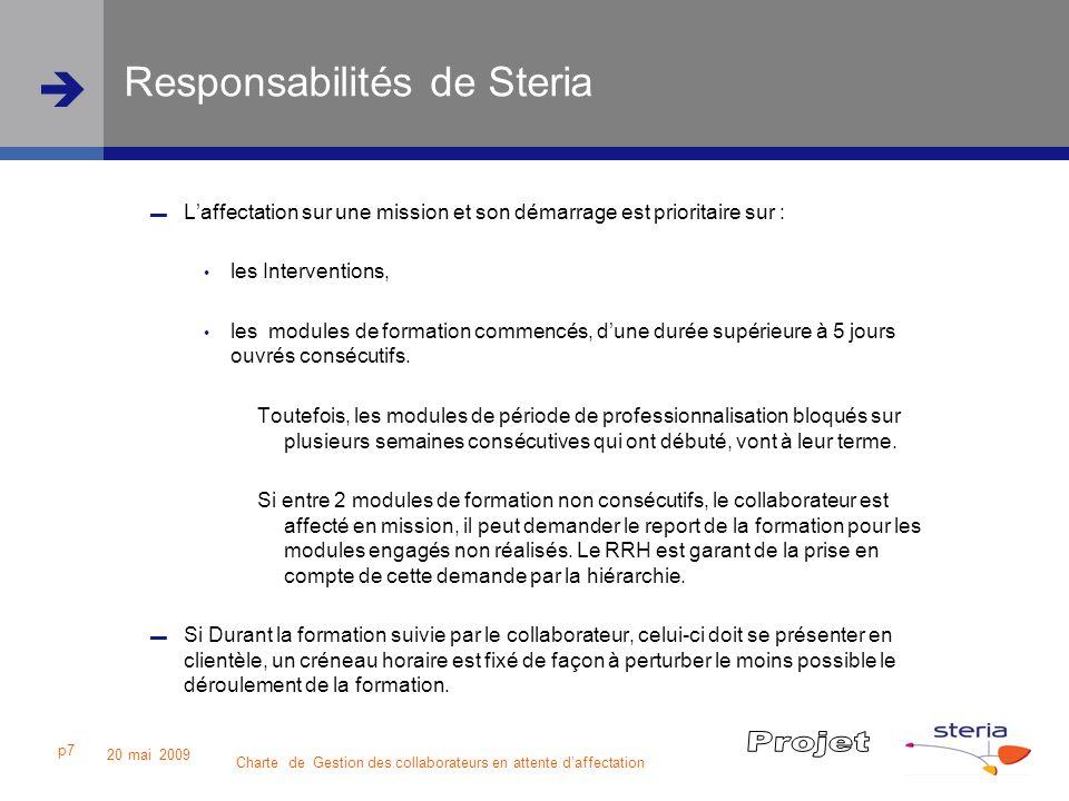 Charte de Gestion des collaborateurs en attente daffectation 20 mai 2009 p7 Responsabilités de Steria Laffectation sur une mission et son démarrage es