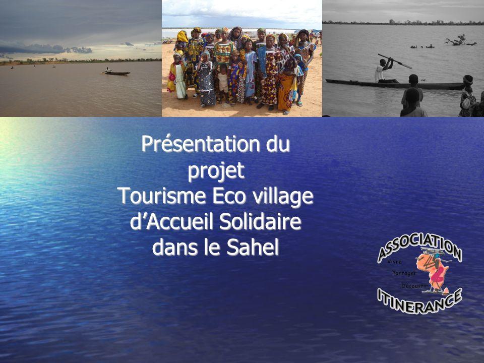 Présentation du projet Tourisme Eco village dAccueil Solidaire dans le Sahel