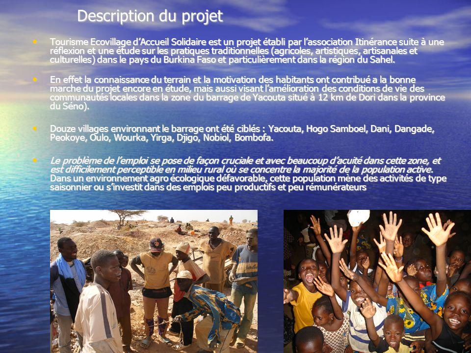 Description du projet Tourisme Ecovillage dAccueil Solidaire est un projet établi par lassociation Itinérance suite à une réflexion et une étude sur les pratiques traditionnelles (agricoles, artistiques, artisanales et culturelles) dans le pays du Burkina Faso et particulièrement dans la région du Sahel.