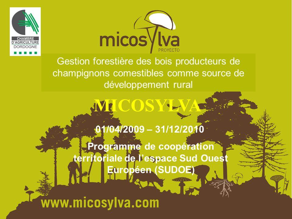 MICOSYLVA Gestion forestière des bois producteurs de champignons comestibles comme source de développement rural 01/04/2009 – 31/12/2010 Programme de