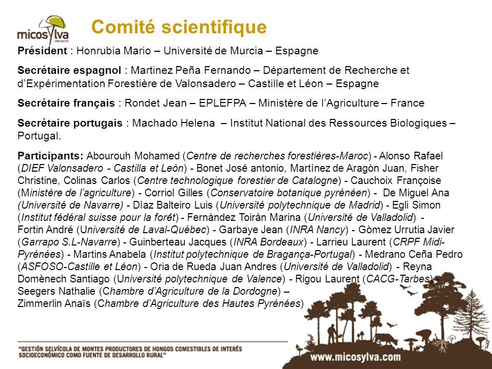 Comité scientifique Président : Honrubia Mario – Université de Murcia – Espagne Secrétaire espagnol : Martinez Peña Fernando – Département de Recherch