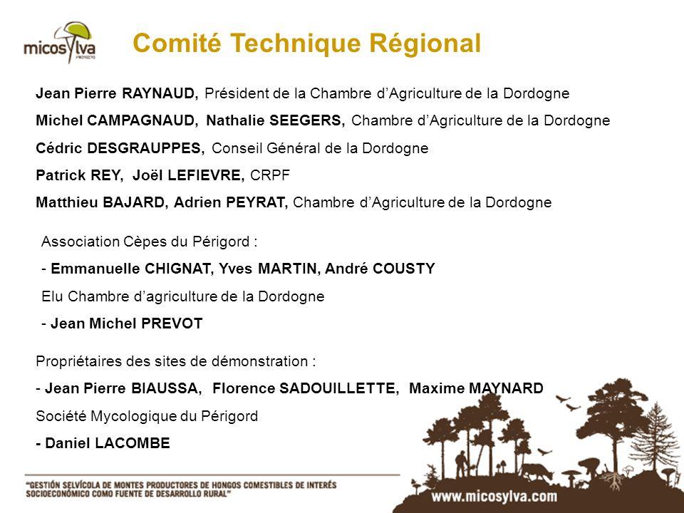 Comité Technique Régional Jean Pierre RAYNAUD, Président de la Chambre dAgriculture de la Dordogne Michel CAMPAGNAUD, Nathalie SEEGERS, Chambre dAgric