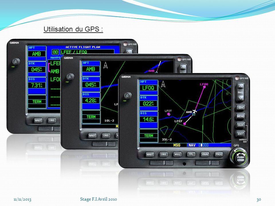 11/11/2013Stage F.I Avril 201030 Utilisation du GPS :