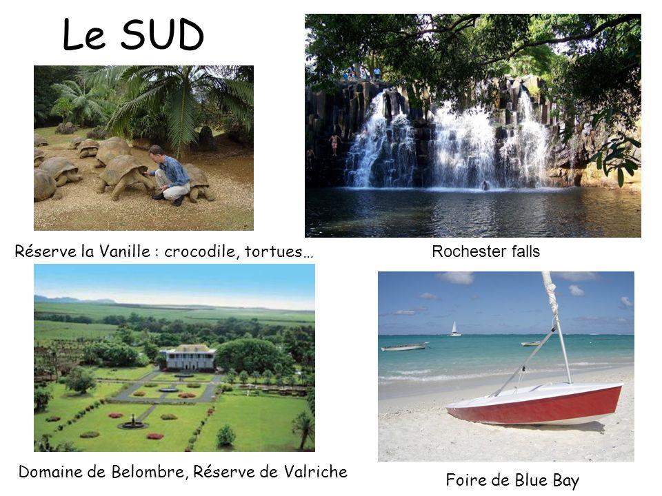 Le SUD Rochester falls Foire de Blue Bay Domaine de Belombre, Réserve de Valriche Réserve la Vanille : crocodile, tortues…