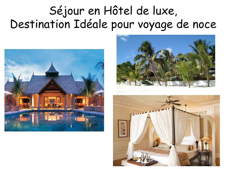 Séjour en Hôtel de luxe, Destination Idéale pour voyage de noce