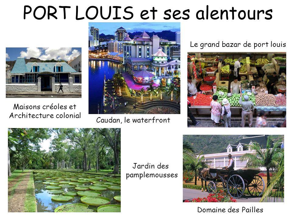 PORT LOUIS et ses alentours Le grand bazar de port louis Maisons créoles et Architecture colonial Jardin des pamplemousses Domaine des Pailles Caudan,