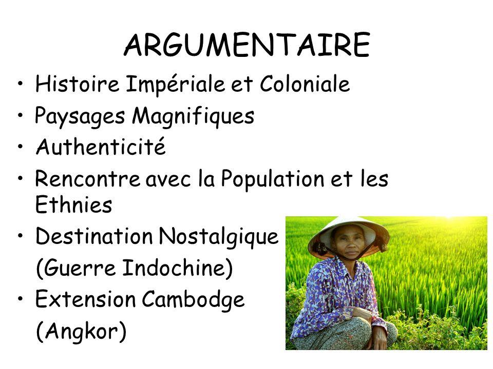ARGUMENTAIRE Histoire Impériale et Coloniale Paysages Magnifiques Authenticité Rencontre avec la Population et les Ethnies Destination Nostalgique (Gu