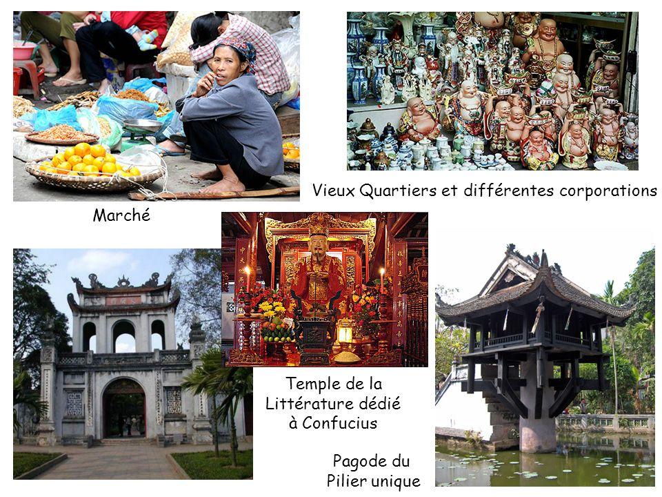 Vieux Quartiers et différentes corporations Marché Temple de la Littérature dédié à Confucius Pagode du Pilier unique