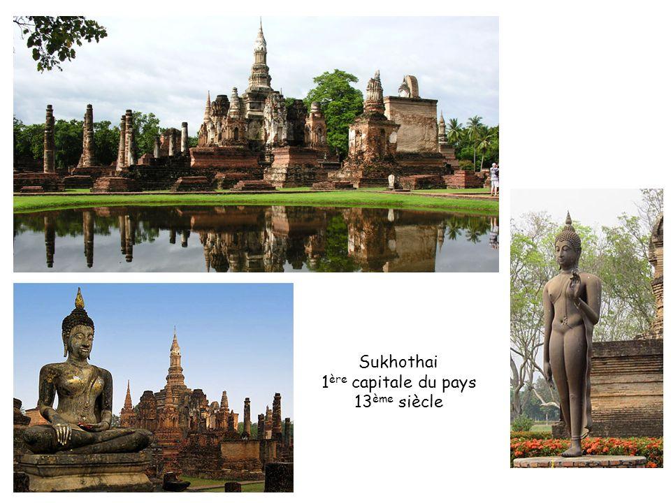 Sukhothai 1 ère capitale du pays 13 ème siècle