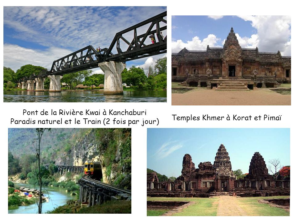 Pont de la Rivière Kwai à Kanchaburi Paradis naturel et le Train (2 fois par jour) Temples Khmer à Korat et Pimaï