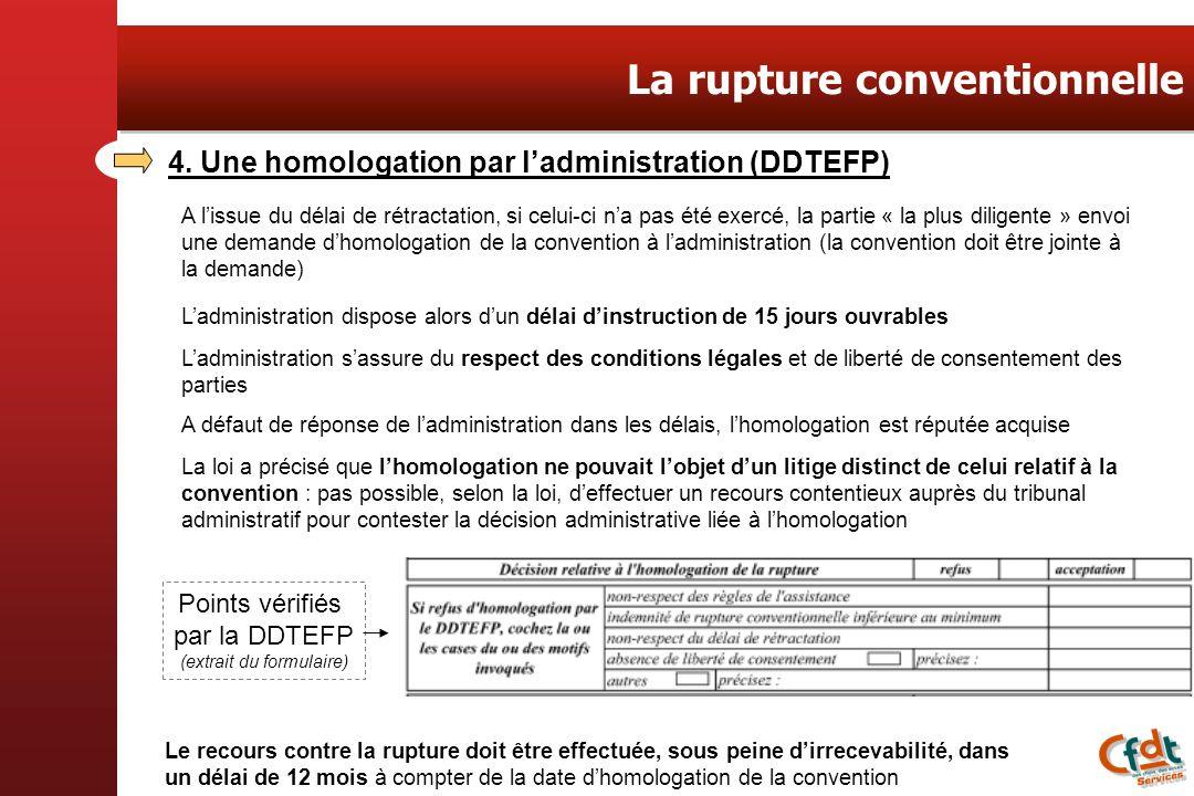 4. Une homologation par ladministration (DDTEFP) A lissue du délai de rétractation, si celui-ci na pas été exercé, la partie « la plus diligente » env