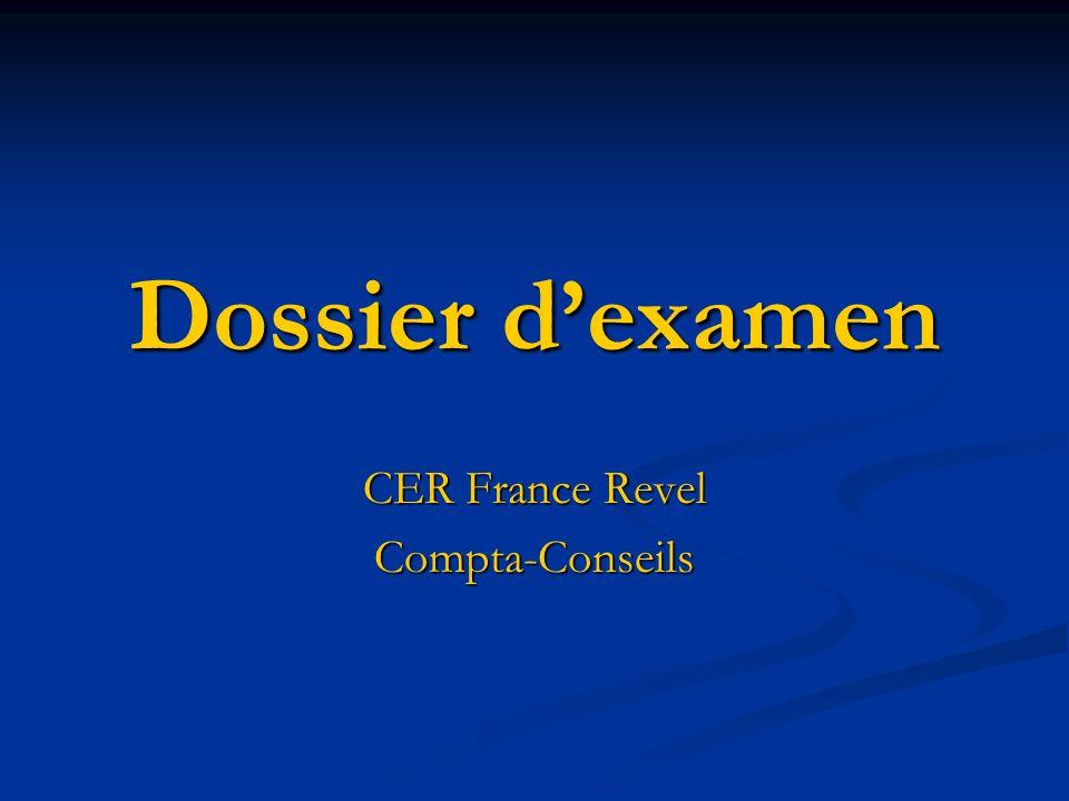 Dossier dexamen CER France Revel Compta-Conseils