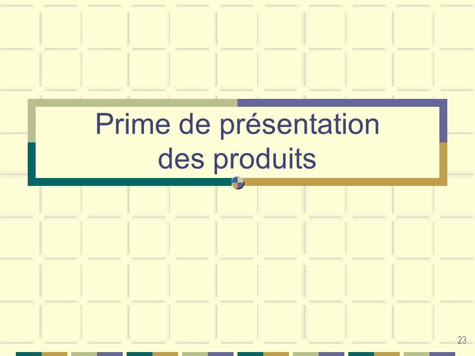 23 Prime de présentation des produits