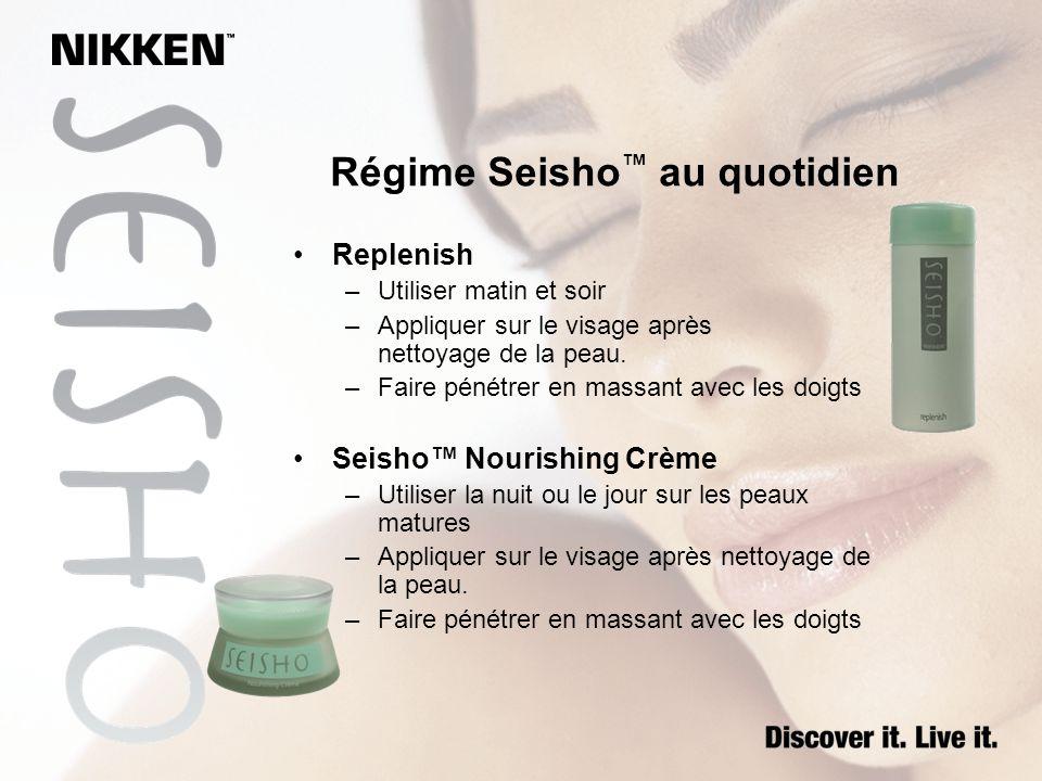 Régime Seisho au quotidien Replenish –Utiliser matin et soir –Appliquer sur le visage après nettoyage de la peau. –Faire pénétrer en massant avec les