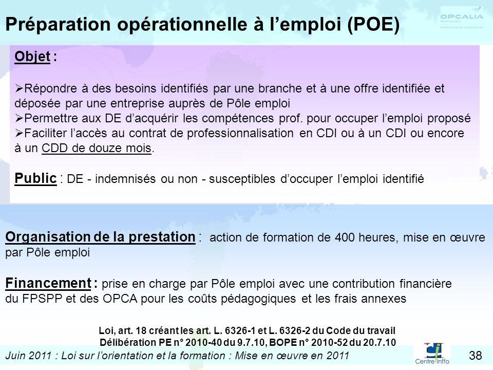 Juin 2011 : Loi sur lorientation et la formation : Mise en œuvre en 2011 38 Organisation de la prestation : action de formation de 400 heures, mise en
