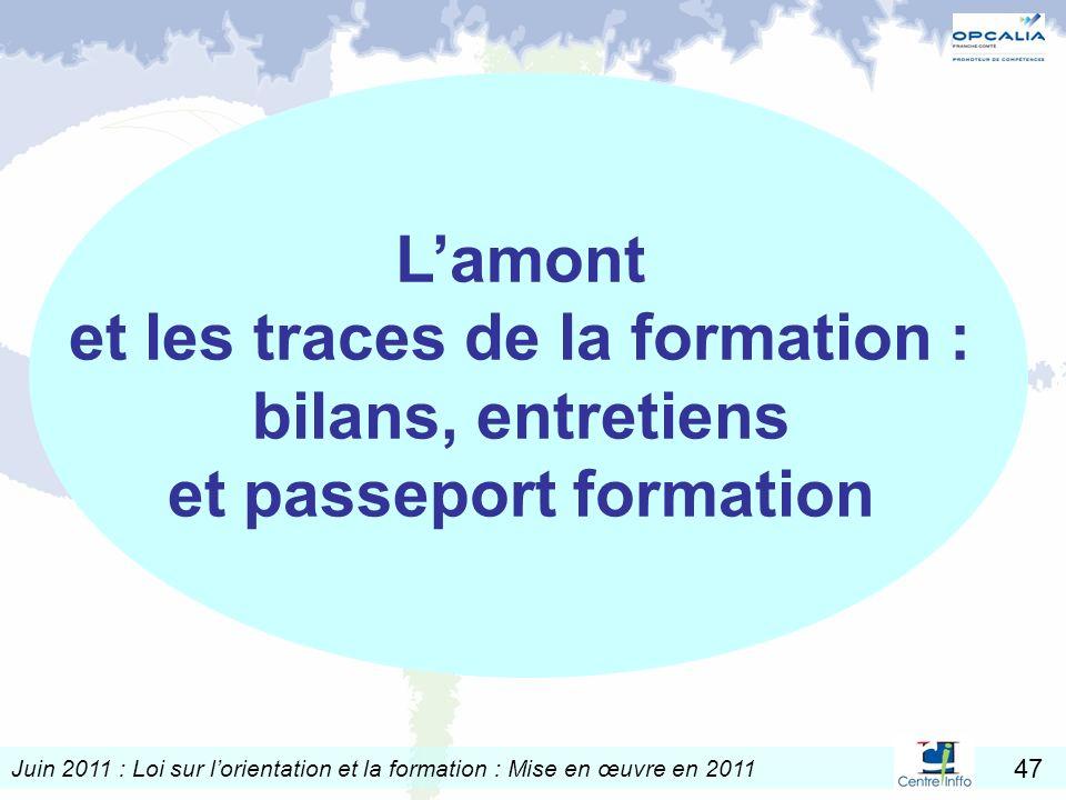 Juin 2011 : Loi sur lorientation et la formation : Mise en œuvre en 2011 47 Lamont et les traces de la formation : bilans, entretiens et passeport for