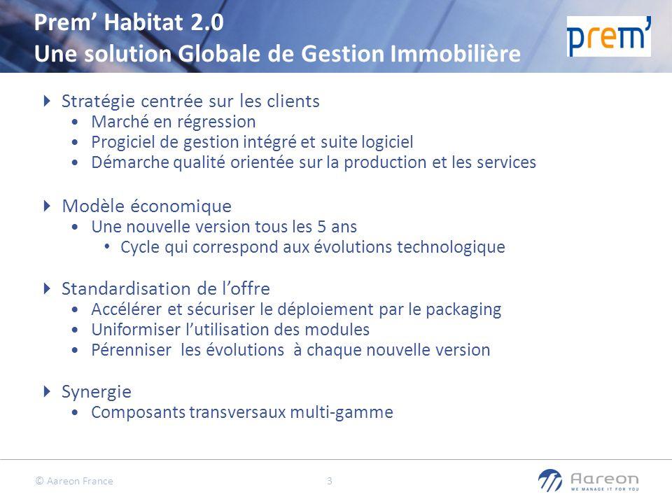 © Aareon France 3 Prem Habitat 2.0 Une solution Globale de Gestion Immobilière Stratégie centrée sur les clients Marché en régression Progiciel de ges