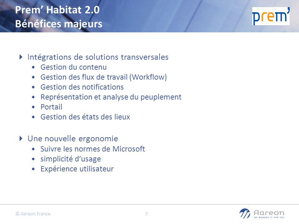 © Aareon France 5 Prem Habitat 2.0 Bénéfices majeurs Intégrations de solutions transversales Gestion du contenu Gestion des flux de travail (Workflow)
