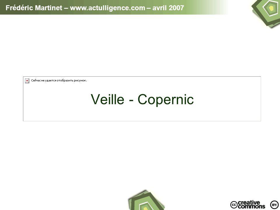 Frédéric Martinet – www.actulligence.com – avril 2007 Veille - Copernic