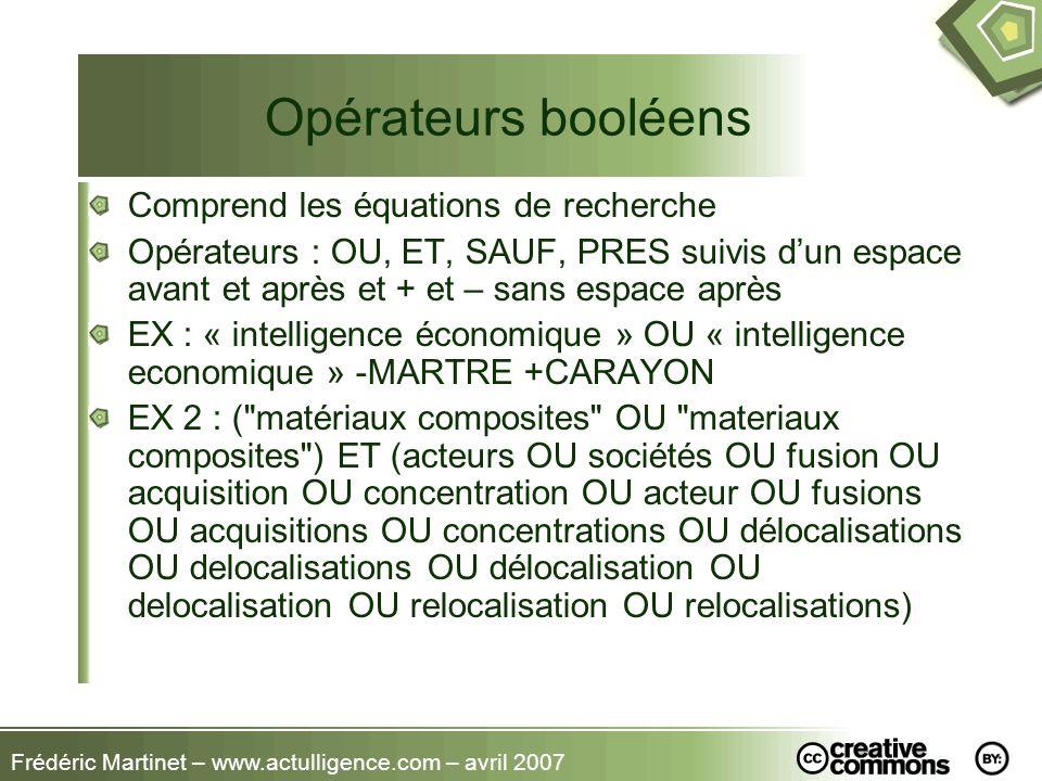 Opérateurs booléens Comprend les équations de recherche Opérateurs : OU, ET, SAUF, PRES suivis dun espace avant et après et + et – sans espace après E