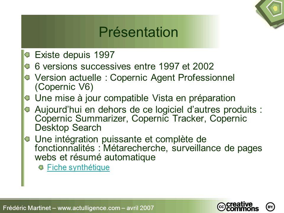 Frédéric Martinet – www.actulligence.com – avril 2007 Présentation Existe depuis 1997 6 versions successives entre 1997 et 2002 Version actuelle : Cop