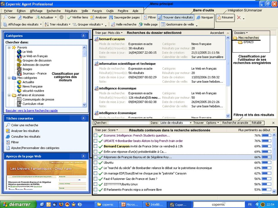 Quelques points clés du menu Fichiers Exporter / Résultats / XML : permet de travailler avec quasiment toute application de SGBD ou de traitement de données Edition Trouver dans les résultats Annoter le résultat (annotations non exportées malheureusement) Affichage Trier les recherches / résultats Grouper les résultats Résultats Filtrer Veille Ouverture dune session : permet aux veilles de seffectuer à nimporte quel moment si lordinateur est allumé et connecté à Internet