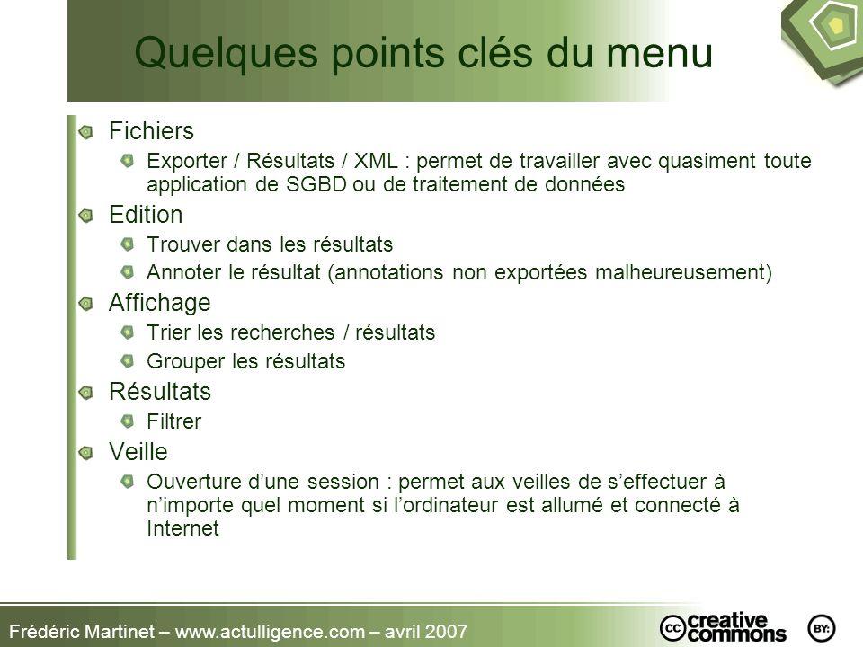 Quelques points clés du menu Fichiers Exporter / Résultats / XML : permet de travailler avec quasiment toute application de SGBD ou de traitement de d