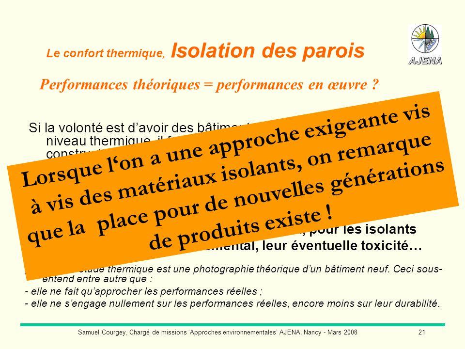 Samuel Courgey, Chargé de missions Approches environnementales AJENA, Nancy - Mars 200821 Note : Une étude thermique est une photographie théorique du