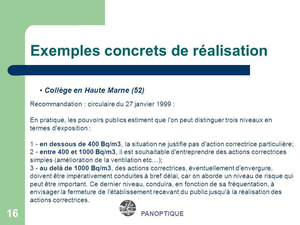 16 Exemples concrets de réalisation PANOPTIQUE Collège en Haute Marne (52) Recommandation : circulaire du 27 janvier 1999 : En pratique, les pouvoirs