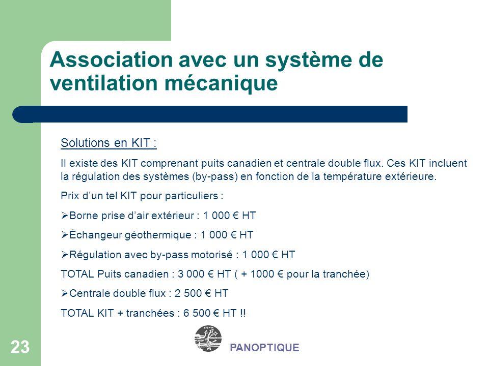 23 PANOPTIQUE Association avec un système de ventilation mécanique Solutions en KIT : Il existe des KIT comprenant puits canadien et centrale double f