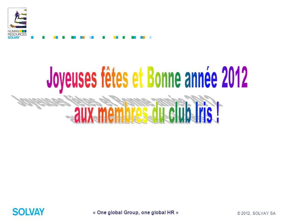 © 2012, SOLVAY SA 1 « One global Group, one global HR »