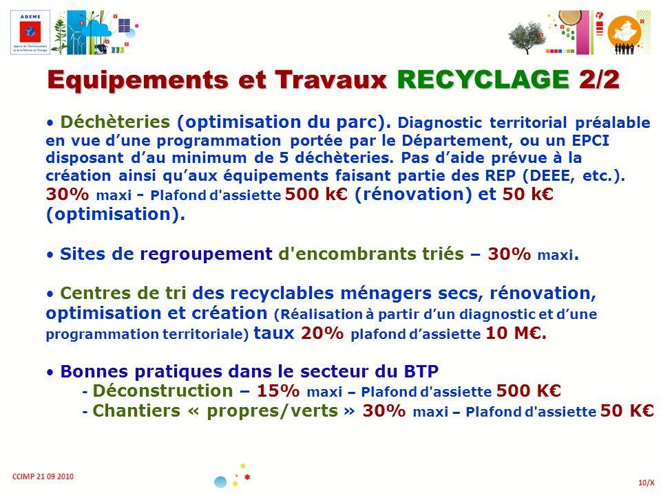 10/X CCIMP 21 09 2010 Equipements et Travaux RECYCLAGE 2/2 Déchèteries (optimisation du parc). Diagnostic territorial préalable en vue dune programmat