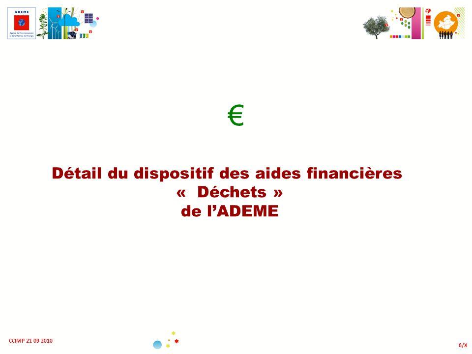 6/X CCIMP 21 09 2010 Détail du dispositif des aides financières « Déchets » de lADEME