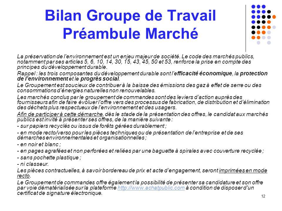 12 Bilan Groupe de Travail Préambule Marché La préservation de lenvironnement est un enjeu majeur de société.