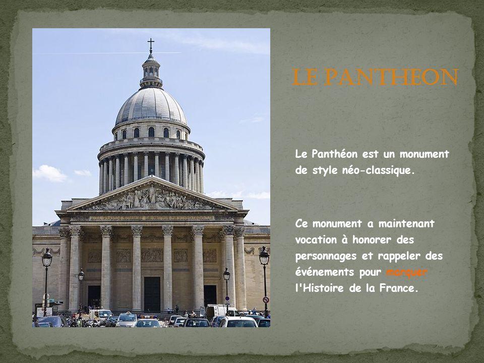 Le Panthéon est un monument de style néo-classique. Ce monument a maintenant vocation à honorer des personnages et rappeler des événements pour marque