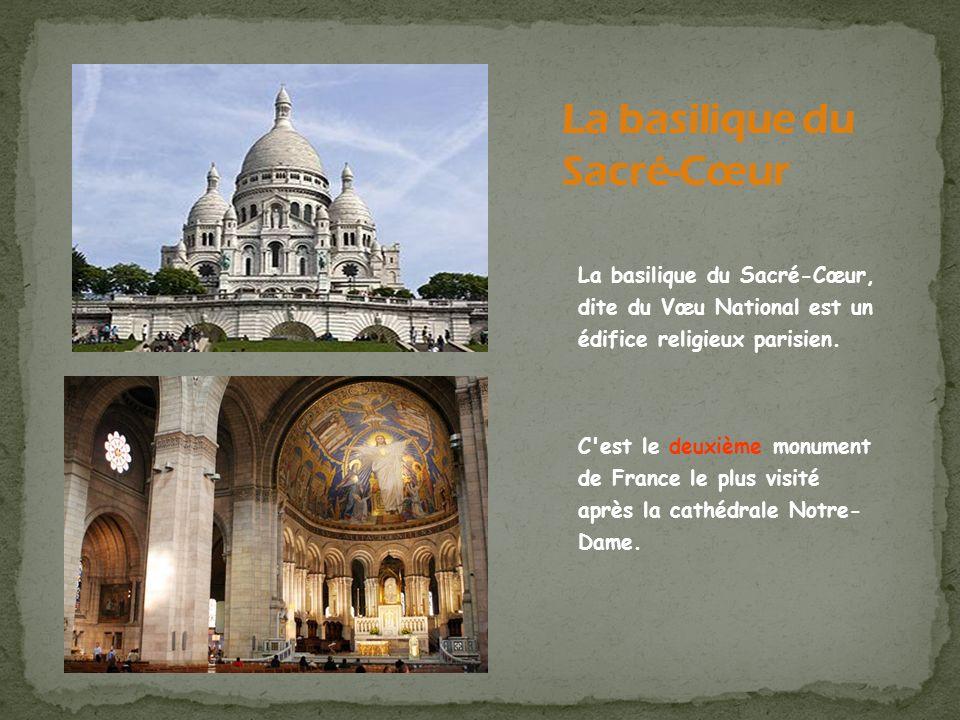 La basilique du Sacré-Cœur, dite du Vœu National est un édifice religieux parisien. C'est le deuxième monument de France le plus visité après la cathé