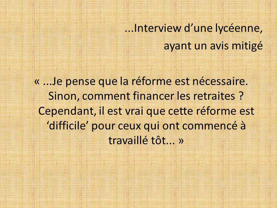 ...Interview dune lycéenne, ayant un avis mitigé «...Je pense que la réforme est nécessaire.