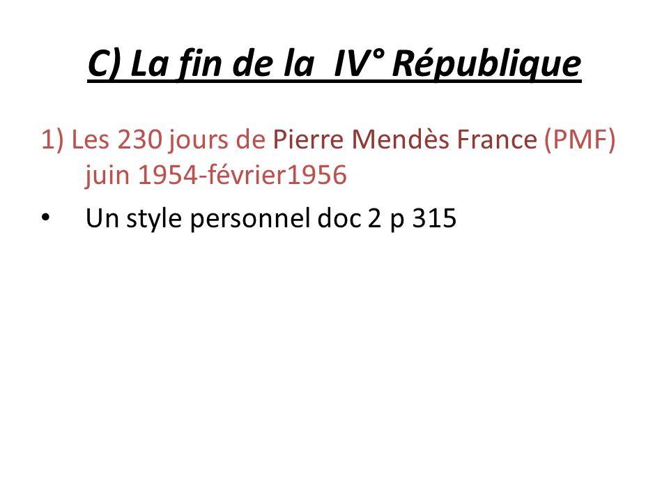 C) La fin de la IV° République 1) Les 230 jours de Pierre Mendès France (PMF) juin 1954-février1956 Un style personnel doc 2 p 315