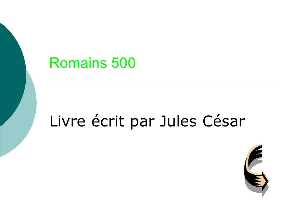 Romains 500 Livre écrit par Jules César