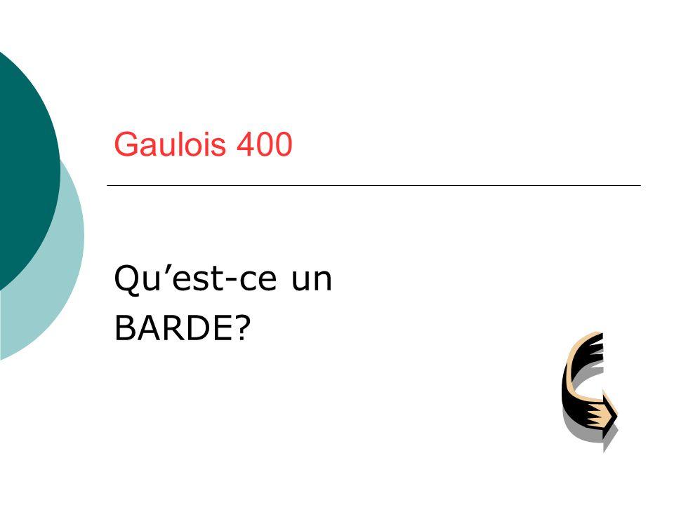 Gaulois 400 Quest-ce un BARDE?
