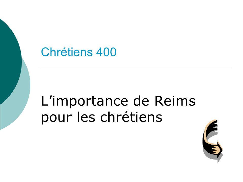 Chrétiens 400 Limportance de Reims pour les chrétiens