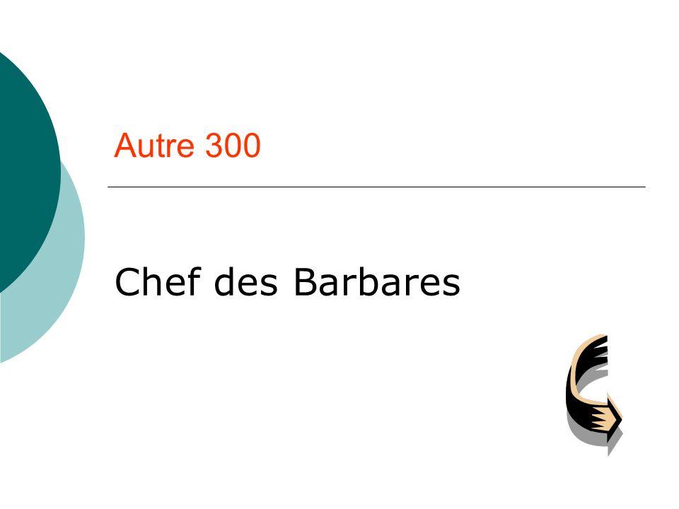 Autre 300 Chef des Barbares