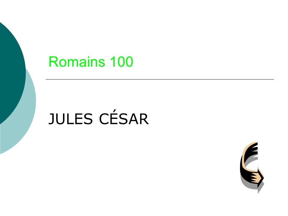 Romains 100 JULES CÉSAR