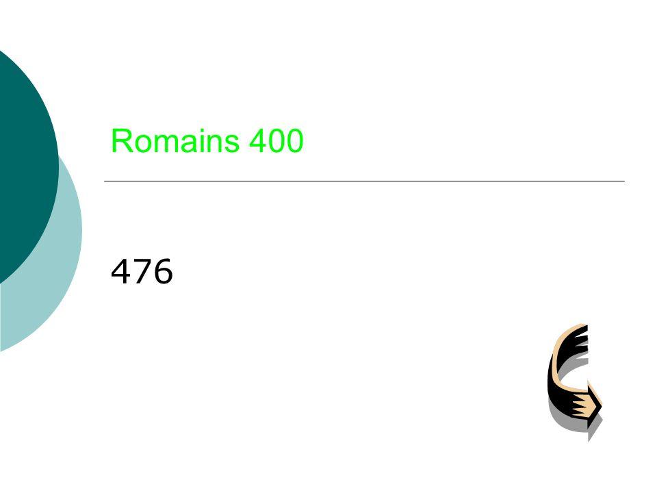 Romains 400 476